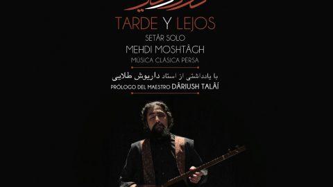 رونمایی آلبوم دور و دیر، تک نوازی سه تار مهدی مشتاق در مکزیکوسیتی