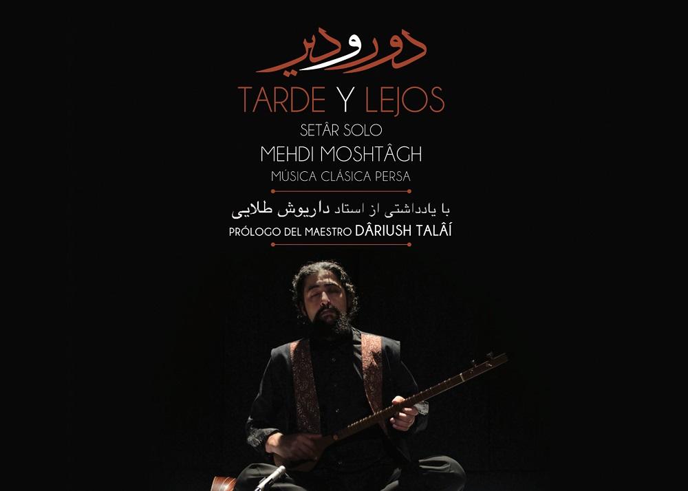 tarde y lejos_mehdi moshtagh