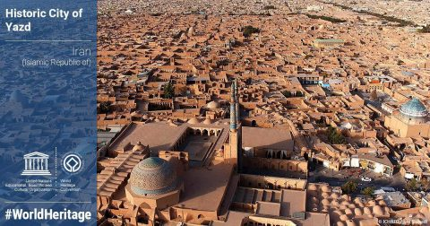 ثبت شهر تاریخی یزد در فهرست میراث جهانی یونسکو